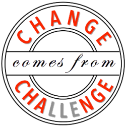 Change Comes From Challenge